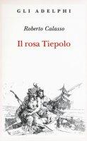 Il rosa Tiepolo - Calasso Roberto