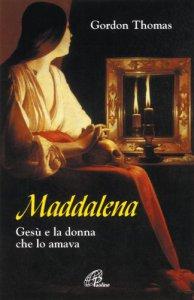 Copertina di 'Maddalena. Gesù e la donna che lo amava'