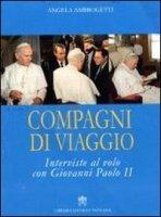 Compagni di Viaggio - Interviste al volo con Giovanni Paolo II