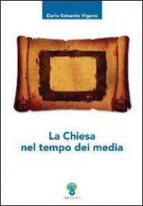 Copertina di 'La Chiesa nel tempo dei media'