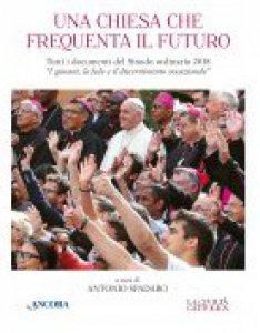 Copertina di 'Una Chiesa che frequenta il futuro'
