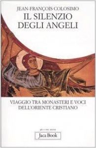 Copertina di 'Il silenzio degli angeli. Viaggio tra monasteri e voci dell'oriente cristiano'