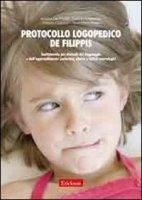 Protocollo logopedico De Filippis. Trattamento per disturbi del linguaggio e dell'apprendimento scolastico, afasia e deficit neurologici