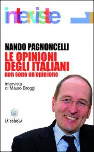 Copertina di 'Le opinioni degli italiani. Non sono un'opinione'
