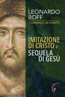 Imitazione di Cristo e Sequela di Gesù - Leonardo Boff , Tommaso da Kempis