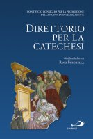 Direttorio per la catechesi. Edizione cartonata - Pontificio Consiglio per la Promozione della Nuova Evangelizzazione, Rino Fisichella