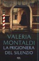 La prigioniera del silenzio - Montaldi Valeria