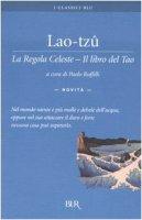 La regola celeste. Il libro del Tao - Lao Tzu