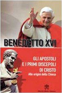 """Copertina di '""""Gli Apostoli e i primi Discepoli di Cristo"""". Alle origini della Chiesa'"""