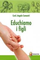 Educhiamo i figli - Angelo Comastri