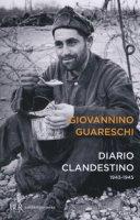 Diario clandestino (1943-1945) - Guareschi Giovanni