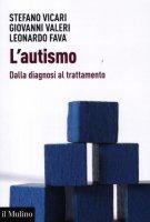 L' autismo - Vicari Stefano, Valeri Giovanni, Fava Leonardo