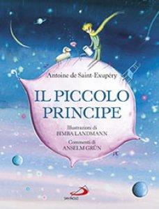 Copertina di 'Il Piccolo Principe - Commento di Anselm Grün'