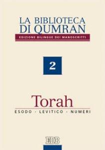 Copertina di 'La biblioteca di Qumran 2. Torah, Esodo, Levitico, Numeri'