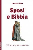 Sposi e Bibbia. I fili di un grande racconto - Lorenzo Zani