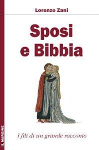 Copertina di 'Sposi e Bibbia. I fili di un grande racconto'