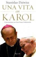 Una vita con Karol. Conversazione con Gian Franco Svidercoschi - Dziwisz Stanislao