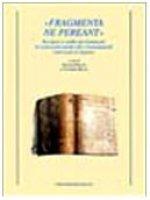 Fragmenta ne pereant. Recupero e studio dei frammenti di manoscritti medievali e rinascimentali riutilizzati in legature