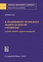 Il trasferimento tecnologico tramite gli spin-off universitari - Christian Corsi