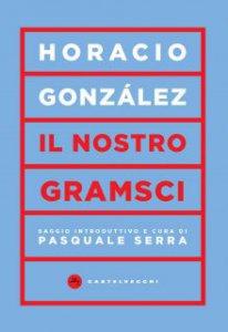 Copertina di 'Il nostro Gramsci'
