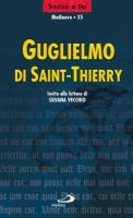 Guglielmo di Saint-Thierry. Invito alla lettura - Vecchio Silvana