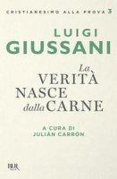 La verità nasce dalla carne - Luigi Giussani