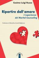 Ripartire dall'amore - Russo Cosimo Luigi