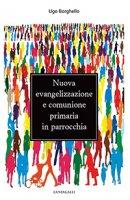 Nuova Evangelizzazione e comunione primaria in Parrocchia - Borghello Ugo