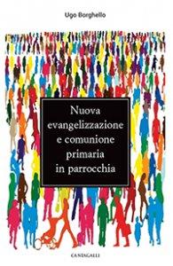 Copertina di 'Nuova Evangelizzazione e comunione primaria in Parrocchia'
