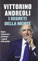 I segreti della mente - Andreoli Vittorino