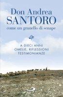 Don Andrea Santoro: come un granello di senape - Associazione don Andrea Santor