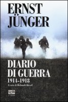 Diario di guerra 1914-1918 - Jünger Ernst