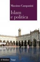 Islam e politica - Massimo Campanini