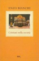 Cristiani nella società - Enzo Bianchi