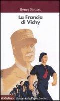 La Francia di Vichy - Rousso Henry