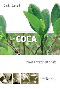 Copertina di 'La coca passato e presente. Miti e realtà'