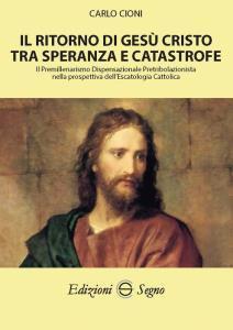 Copertina di 'Il ritorno di Gesù Cristo tra speranza e catastrofe'