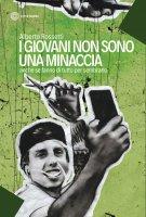 I giovani non sono una minaccia - Alberto Rossetti