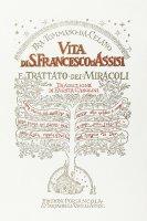 Vita di s. Francesco. Trattato dei miracoli - Tommaso da Celano