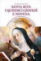 Santa Rita i quindici giovedì e novena - Giustino Casciano