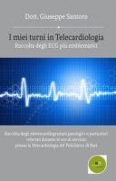 I miei turni in Telecardiologia: raccolta degli ECG più emblematici. Raccolta degli elettrocardiogrammi patologici o particolari refertati durante le ore di servizio presso la Telecardiologia del Policlinico di Bari - Santoro Giuseppe