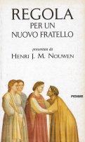 Regola per un nuovo fratello - Henri J. Nouwen