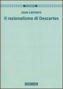 Copertina di 'Il razionalismo di Descartes'