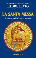 La santa messa - Padre Livio Fanzaga