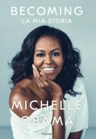 Becoming. La mia storia - Obama Michelle
