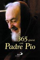 365 giorni con Padre Pio - Pio da Pietrelcina (san)