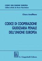 Codice di cooperazione giudiziaria penale dell'Unione europea - Chiara Amalfitano