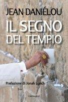 Il segno del Tempio - Daniélou Jean