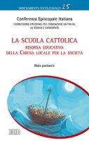 La scuola cattolica risorsa educativa della Chiesa locale per la società