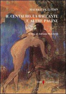 Copertina di 'Il centauro, la baccante e altre pagine'